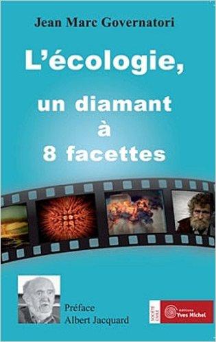 L'écologie, un diamant à 8 facettes | Jean Marc Governatori, Albert Jacquard (Préface)