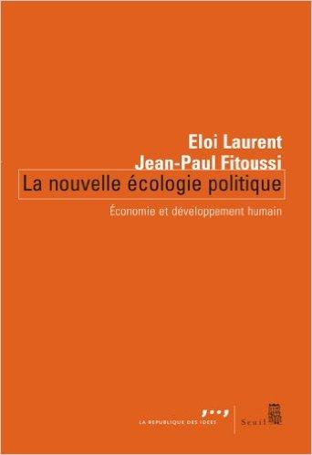 La nouvelle écologie politique : Economie et développement humain | Jean-Paul Fitoussi, Eloi Laurent